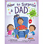 Penguin Random House How To Surprise A Dad Board Book by Penguin Random House
