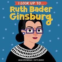 I Look Up To...Ruth Bader Ginsburg