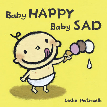 Penguin Random House Baby Happy Baby Sad by Leslie Patricelli