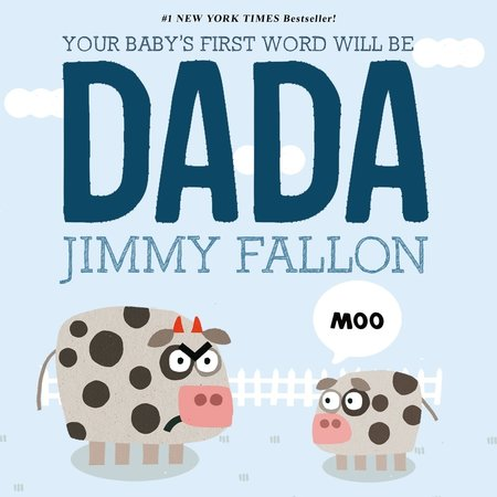 Macmillan Your Baby's First Word Will Be Dada by Jimmy Fallon