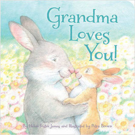Grandma Loves You by Helen Foster James