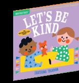 Indestructibles INDESTRUCTIBLES- Let's Be Kind