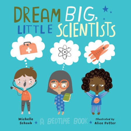 Dream Big, Little Scientists
