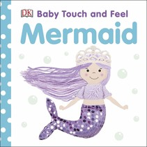 Baby Touch And Feel : Mermaid