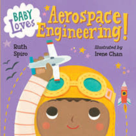 Penguin Random House Baby Loves Aerospace Engineering by Ruth Spiro