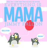Macmillan Everything is Mama by Jimmy Fallon