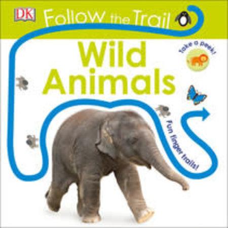 Penguin Random House Follow The Trail Wild Animals by Penguin Random House