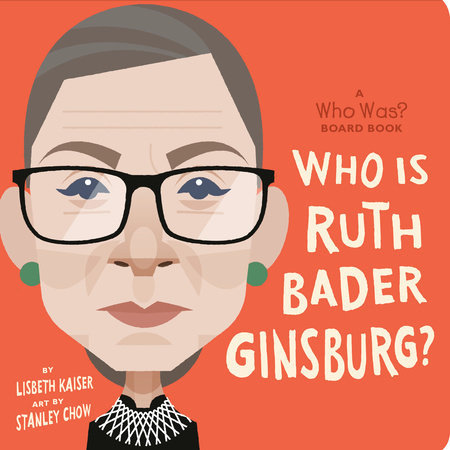 Penguin Random House Who is Ruth Bader Ginsburg? Board Book