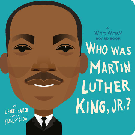 Penguin Random House Who was Martin Luther King Jr? Board Book