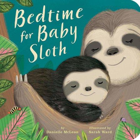 Penguin Random House Bedtime for Baby Sloth! by Danielle McLean