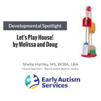 Developmental Spotlight- Let's Play House!