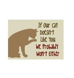 "Dog Speak Dog Speak Magnet ""If Our Cat Doesn't Like You"""