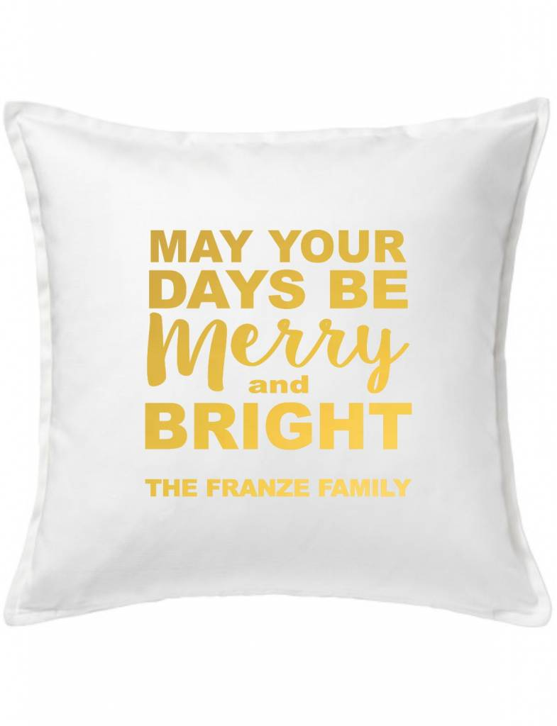 White Custom Pillow-101A-May Your Days Be Merry