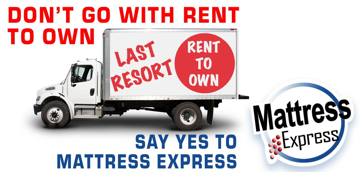 Say No to Rent to Own, Say Yes to Mattress Express