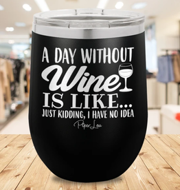 Piper Lou A Day Without Wine Is Like Stemless Wine Cup - Black / 12oz