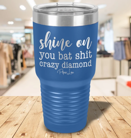 Piper Lou Shine On You Bat Shit Crazy Diamond Etched Tumbler