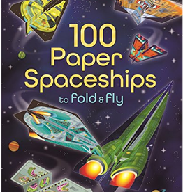 100 Paper Spaceships Fold/Fly