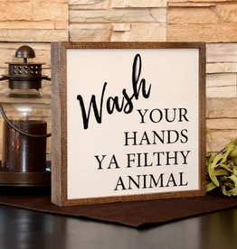 Driftless Studios 10X10 Wash Your Hands Ya Filthy Animal Wooden Sign