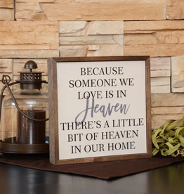 Driftless Studios 10x10 Because someone we love is in Heaven Remembrance Sign