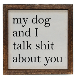 Driftless Studios My Dog And I Talk About You 6X6