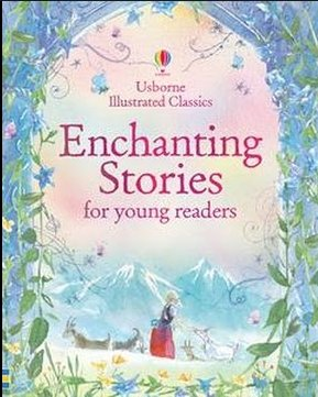 Illustrated Classics Enchanted Stories