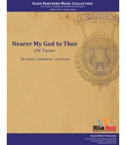 "Dillon Music Nearer My God to Thee- Trombone and Cornet, from ""Slide Partners CD"""