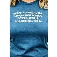 """""""She's a Good Girl"""" Tee"""