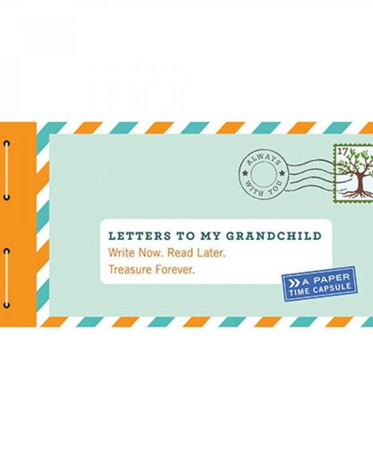 Chronicle Books Letters to my Grandchild