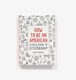 abrams How to Be an American: A Field Guide to Citizenship