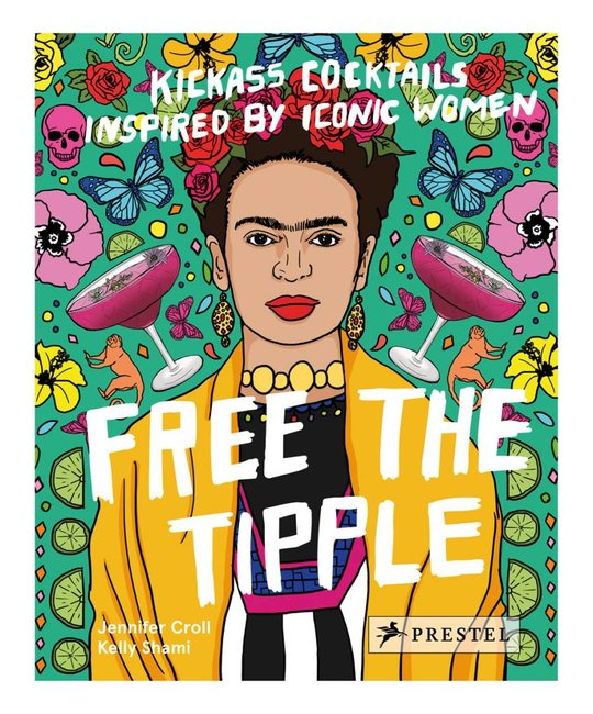 Penguin Random House - PRH Free The Tipple: Kickass Cocktails Inspired by Iconic Women