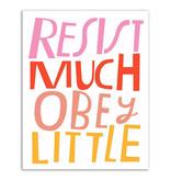 Lisa Congdon Lisa Congdon Resist Much Obey Little Print, 11x14