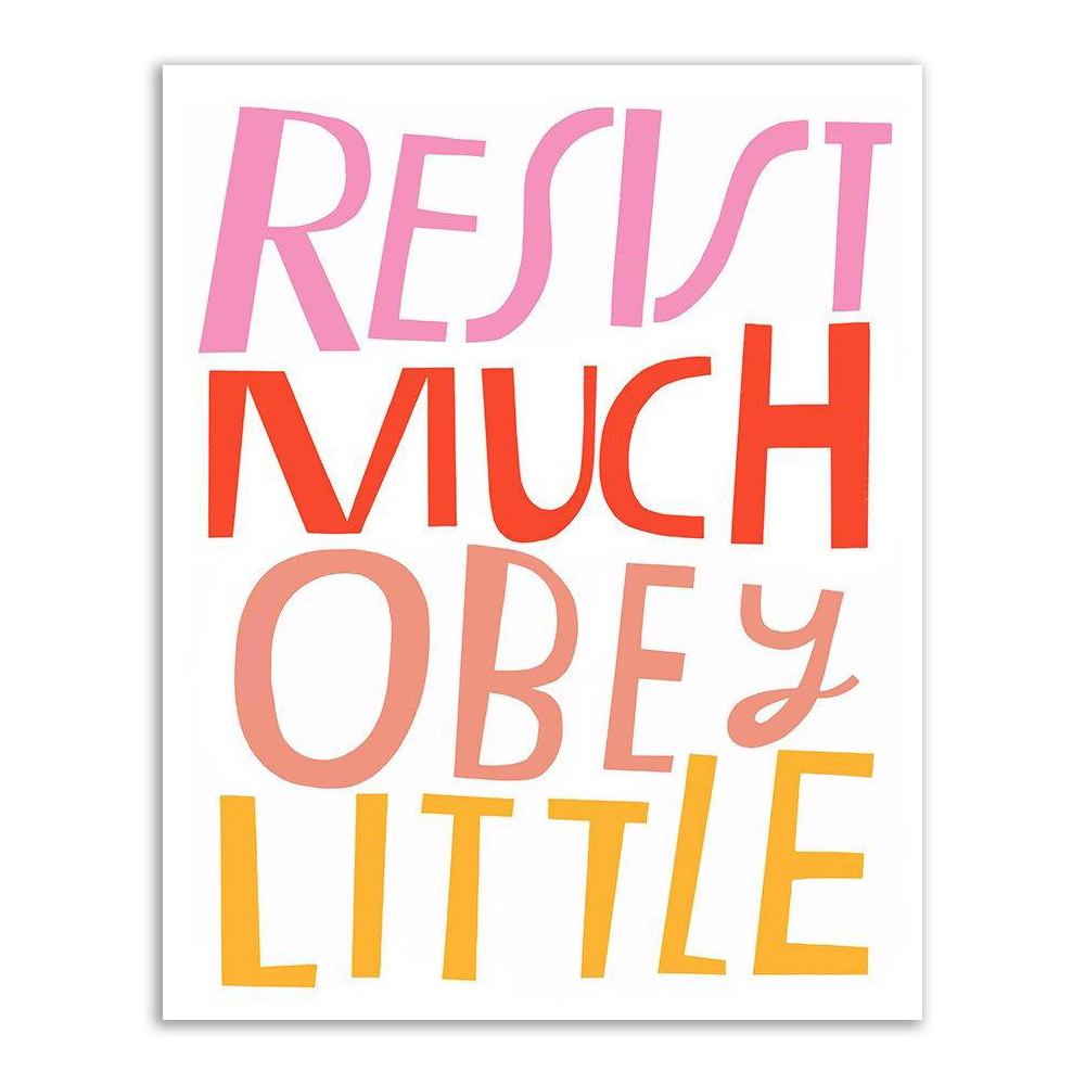 Lisa Congdon Lisa Congdon Resist Much Obey Little Print, 11x14