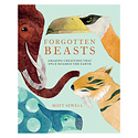 Penguin Random House Forgotten Beasts Amazing creatures that once roamed the Earth