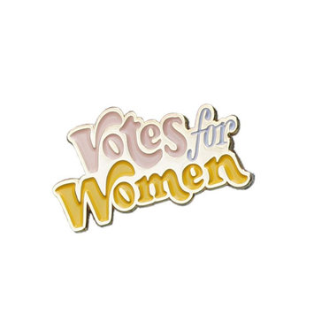 and Here We Are - AHW Votes For Women - Enamel Pin