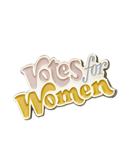 and Here We Are Votes For Women - Enamel Pin