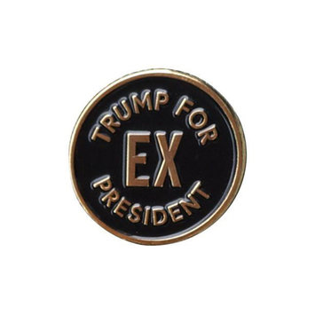 and Here We Are - AHW Trump For Ex President Enamel Pin