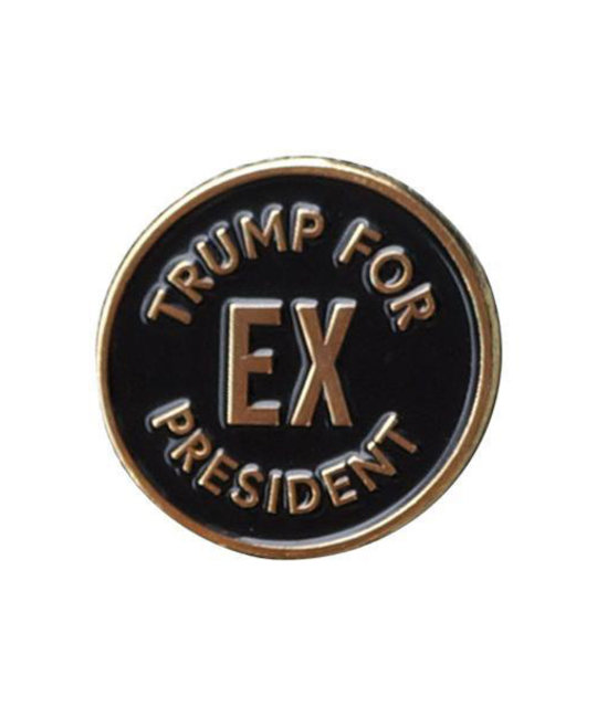 and Here We Are Trump For Ex President Enamel Pin