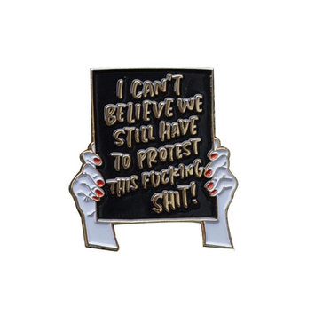 and Here We Are - AHW Protest Sign - Enamel Pin
