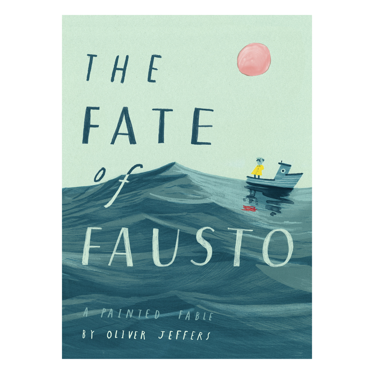 Penguin Random House - PRH The Fate of Fausto by Oliver Jeffers