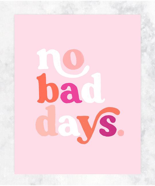 Idlewild Co - ID No Bad Days Print 11 x 14 inch