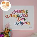 "Ash + Chess - AAC Make America Gay Again Print 11x14"""