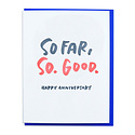 and Here We Are So Far So Good Anniversary