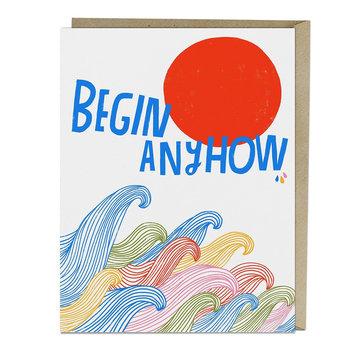 Emily McDowell EMMGCMI0021 - Begin Anyhow Card