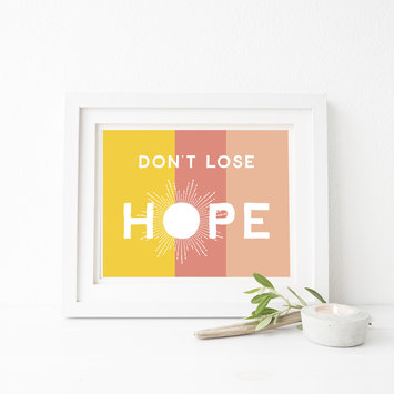 "Gus and Ruby Letterpress Gus & Ruby Signs of Hope Don't Lose Hope Digital 8"" x 10"" Print"