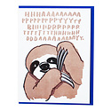 and Here We Are Sloth Birthday Card