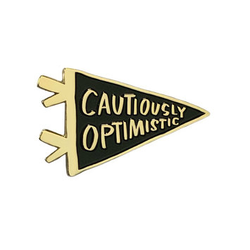 and Here We Are - AHW Cautiously Optimistic Enamel Pin