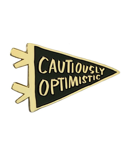 and Here We Are Cautiously Optimistic Enamel Pin