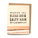 Daydream Prints - DP Ocean Air, Salty Hair Birthday Card