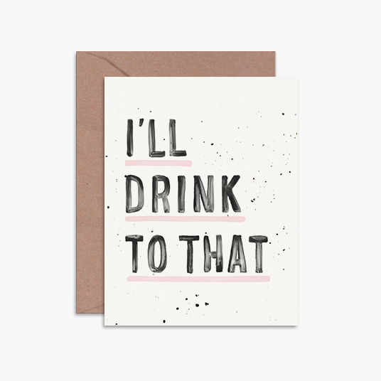 Daydream Prints I'll Drink To That