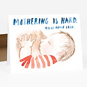 Little Truths Studio - LTS Mothering is Hard Card
